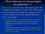 3 provvedimenti non farmacologici ed ambientali 1