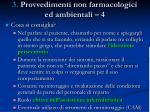 3 provvedimenti non farmacologici ed ambientali 4