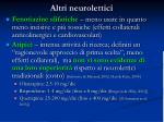 altri neurolettici