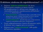 il delirium sindrome da ospedalizzazione 1