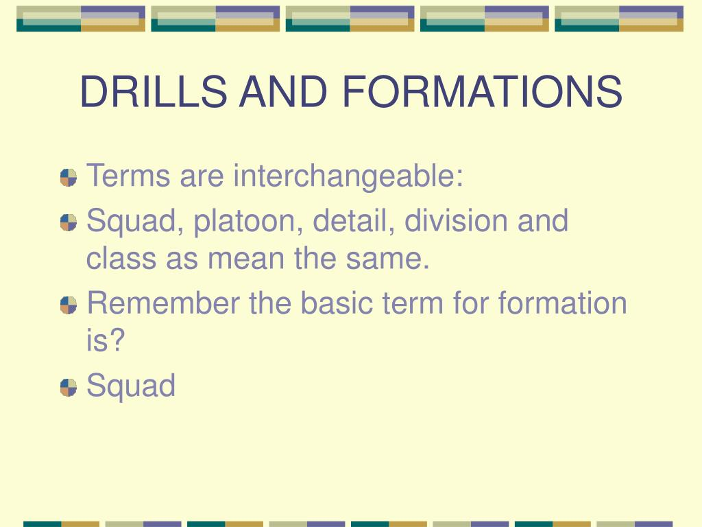 DRILLS AND FORMATIONS
