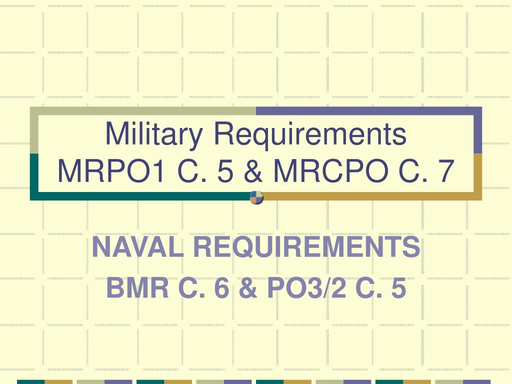 military requirements mrpo1 c 5 mrcpo c 7 l.