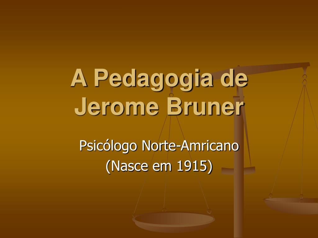 a pedagogia de jerome bruner l.