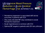 us inte nsive blood pressure r eduction in a cute c erebral hemorrhage t rial interact us