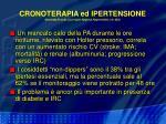 cronoterapia ed ipertensione hermida r et al curr opin nephrol hypert 2005 14 453