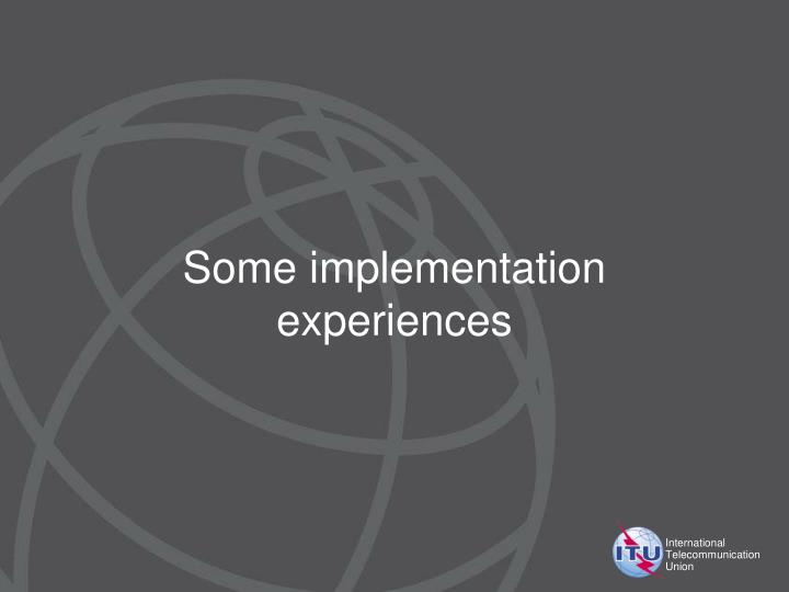 Some implementation experiences