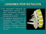 lesiones por rotaci n