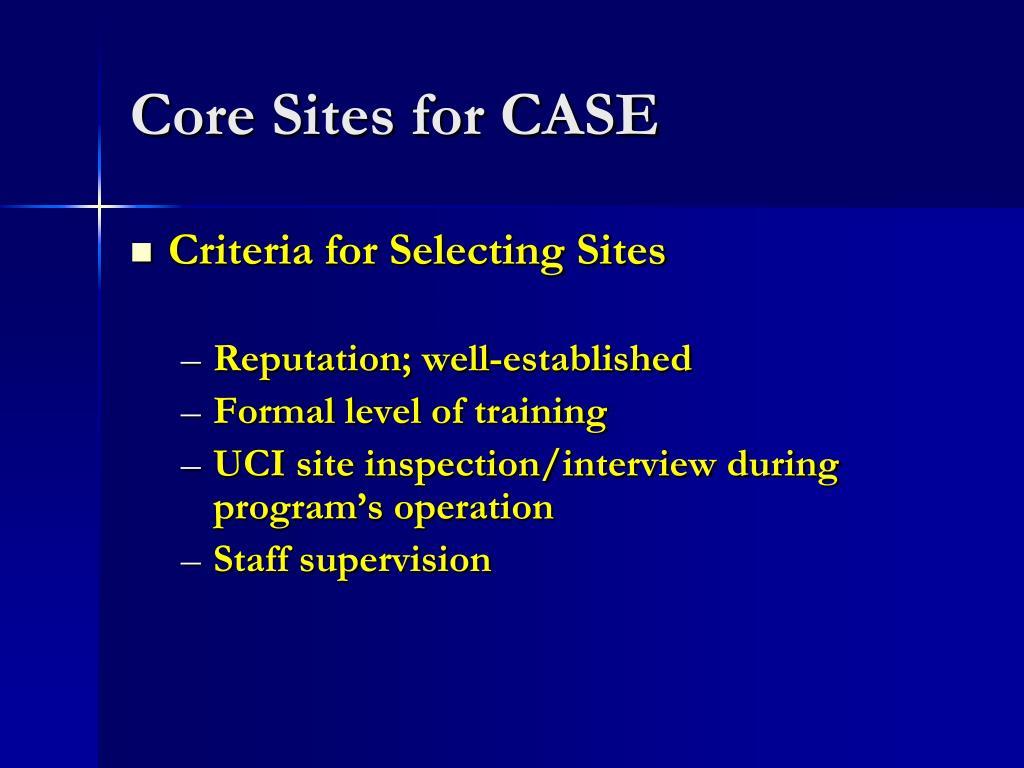 Core Sites for CASE