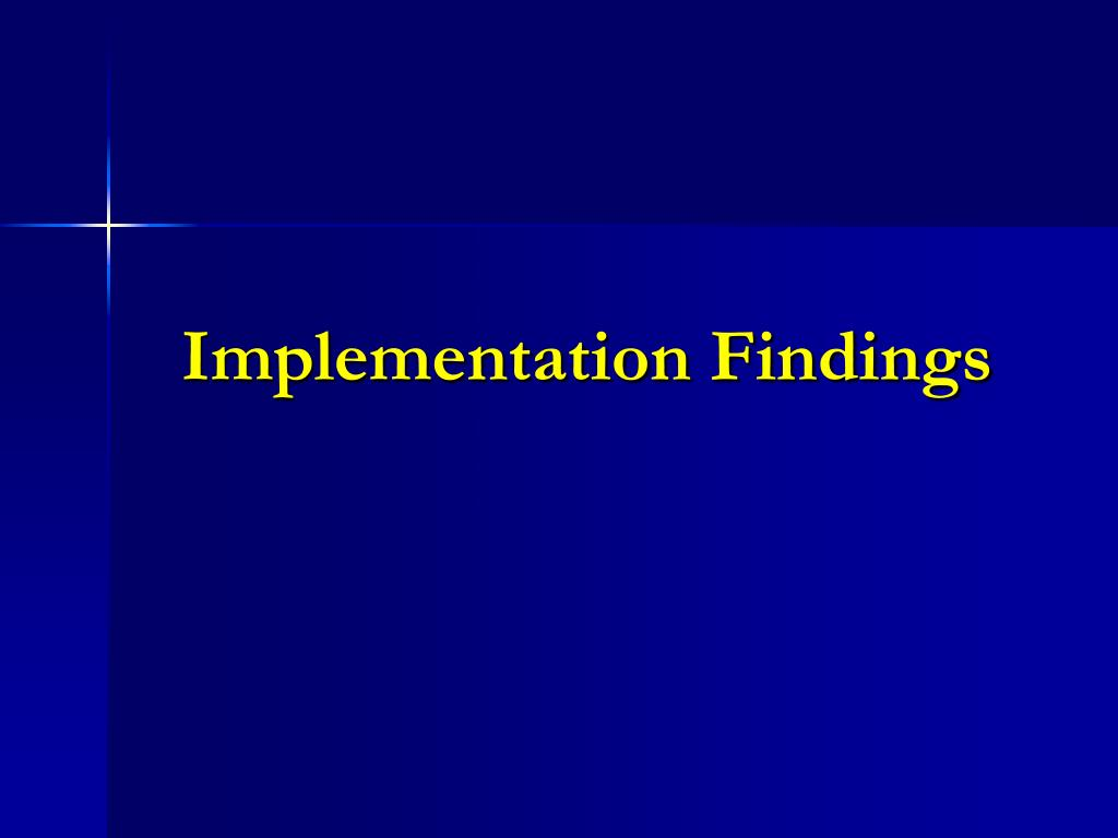 Implementation Findings