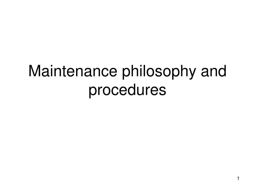 maintenance philosophy and procedures l.