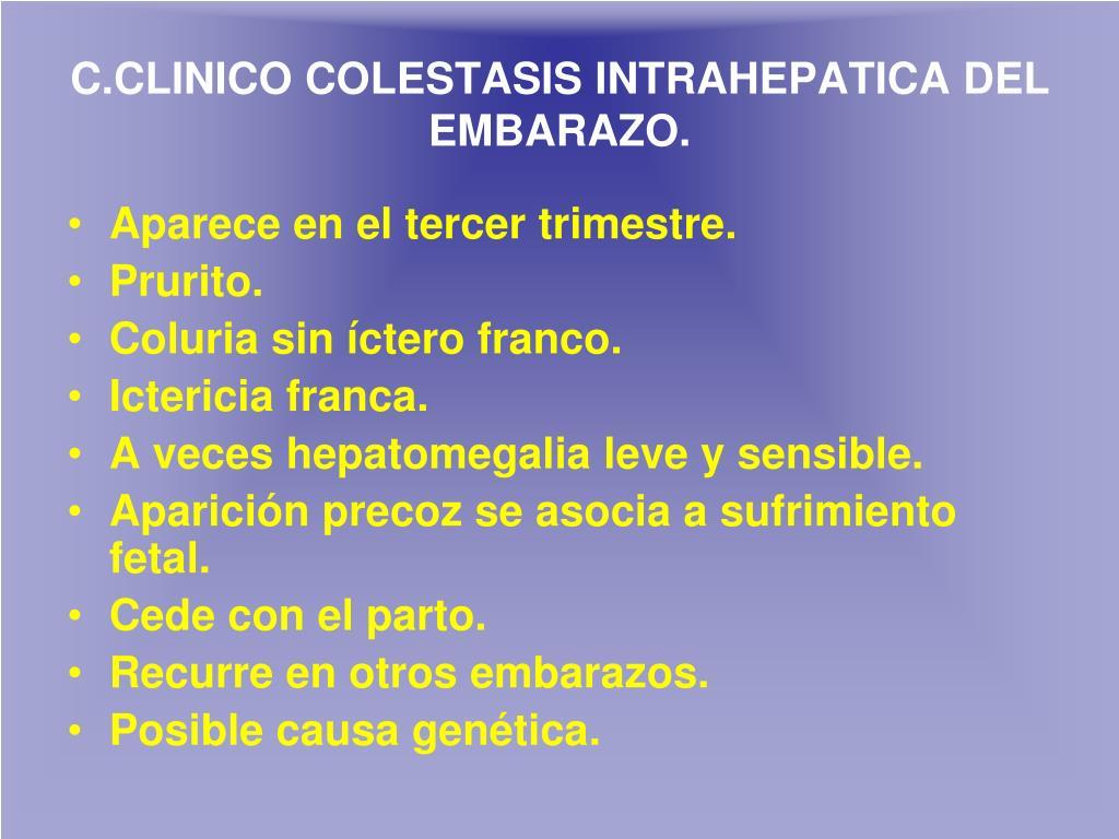 C.CLINICO COLESTASIS INTRAHEPATICA DEL EMBARAZO
