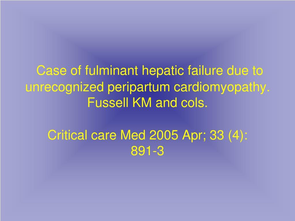 Case of fulminant hepatic failure due to unrecognized peripartum cardiomyopathy.