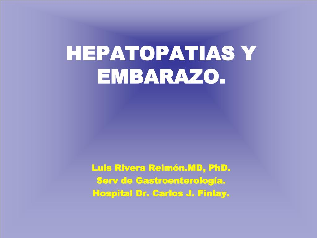 HEPATOPATIAS Y EMBARAZO