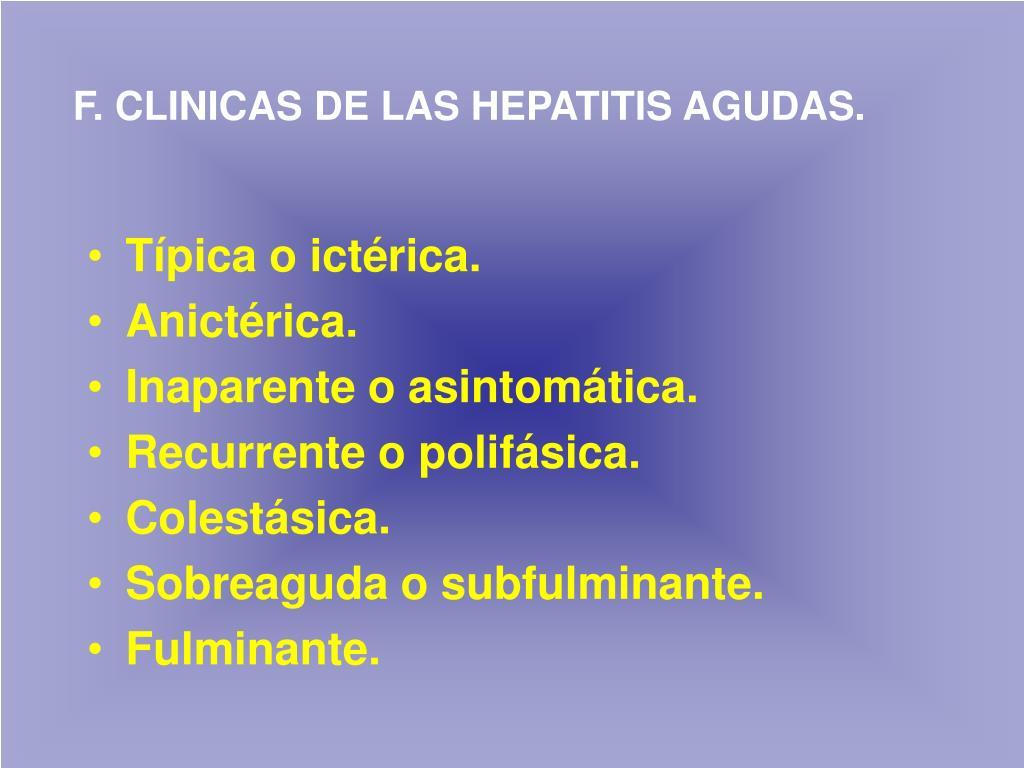 F. CLINICAS DE LAS HEPATITIS AGUDAS.
