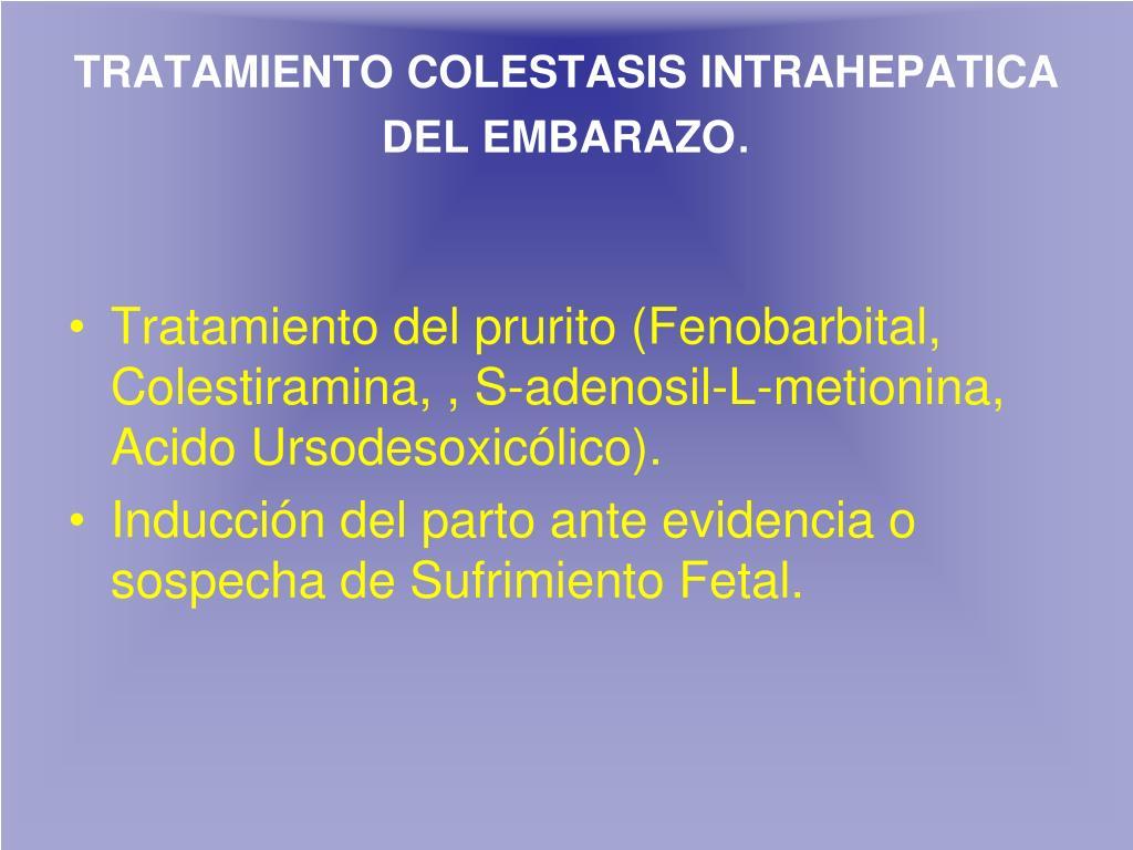 TRATAMIENTO COLESTASIS INTRAHEPATICA DEL EMBARAZO