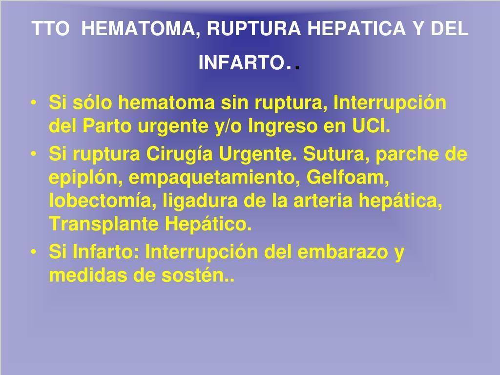 TTO  HEMATOMA, RUPTURA HEPATICA Y DEL INFARTO