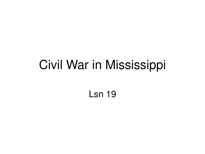Civil war in mississippi