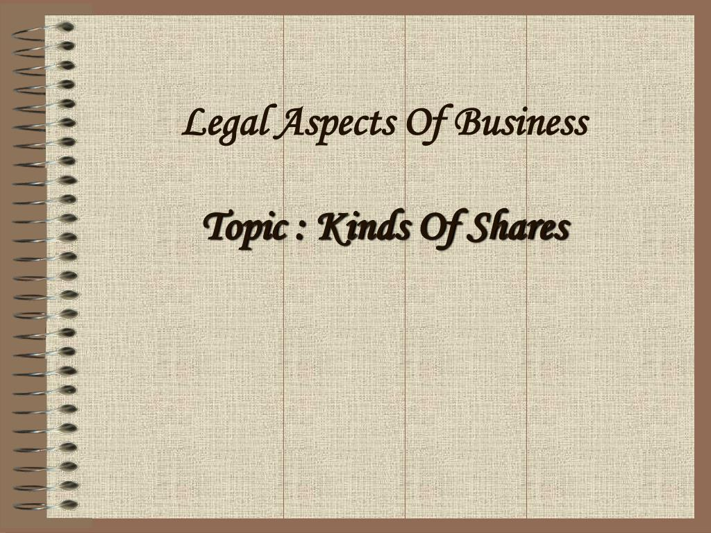 legal aspects of business topic kinds of shares l.