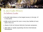 e j gallo winery an industry leader
