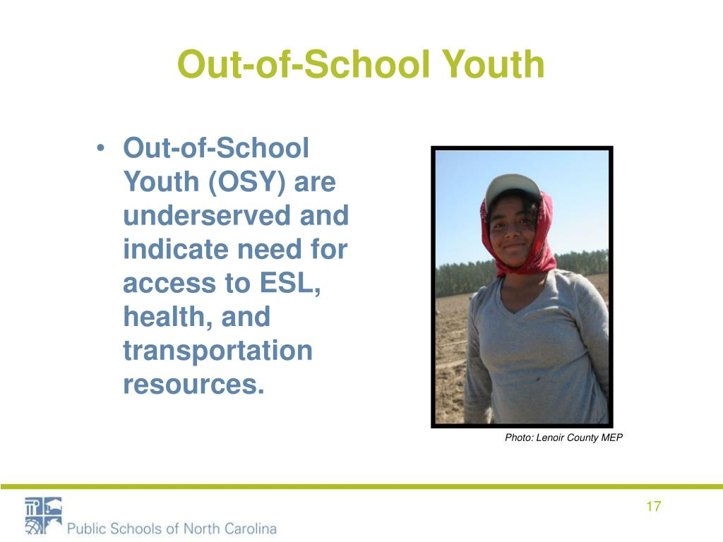 Out-of-School Youth (OSY) are underserved and indicate need for access to ESL, health, and transportation resources.