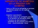 nefropat a no diab tica en la persona con diabetes
