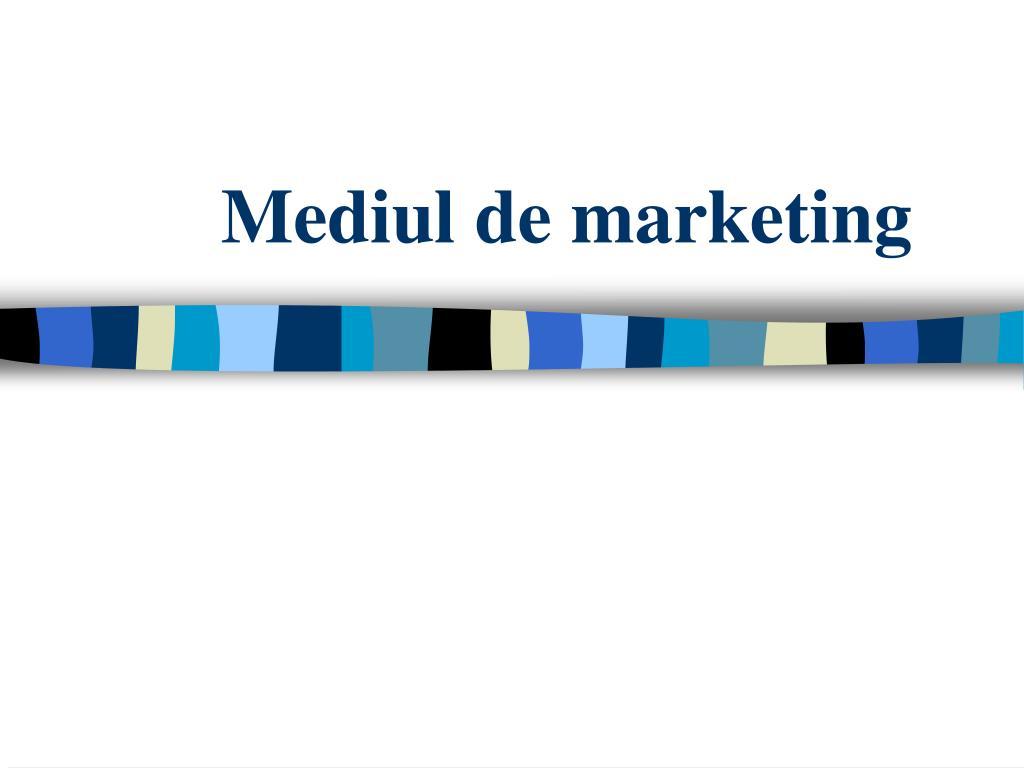 mediul de marketing l.