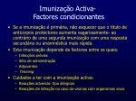 imuniza o activa factores condicionantes