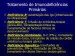 tratamento de imunodefici ncias prim rias