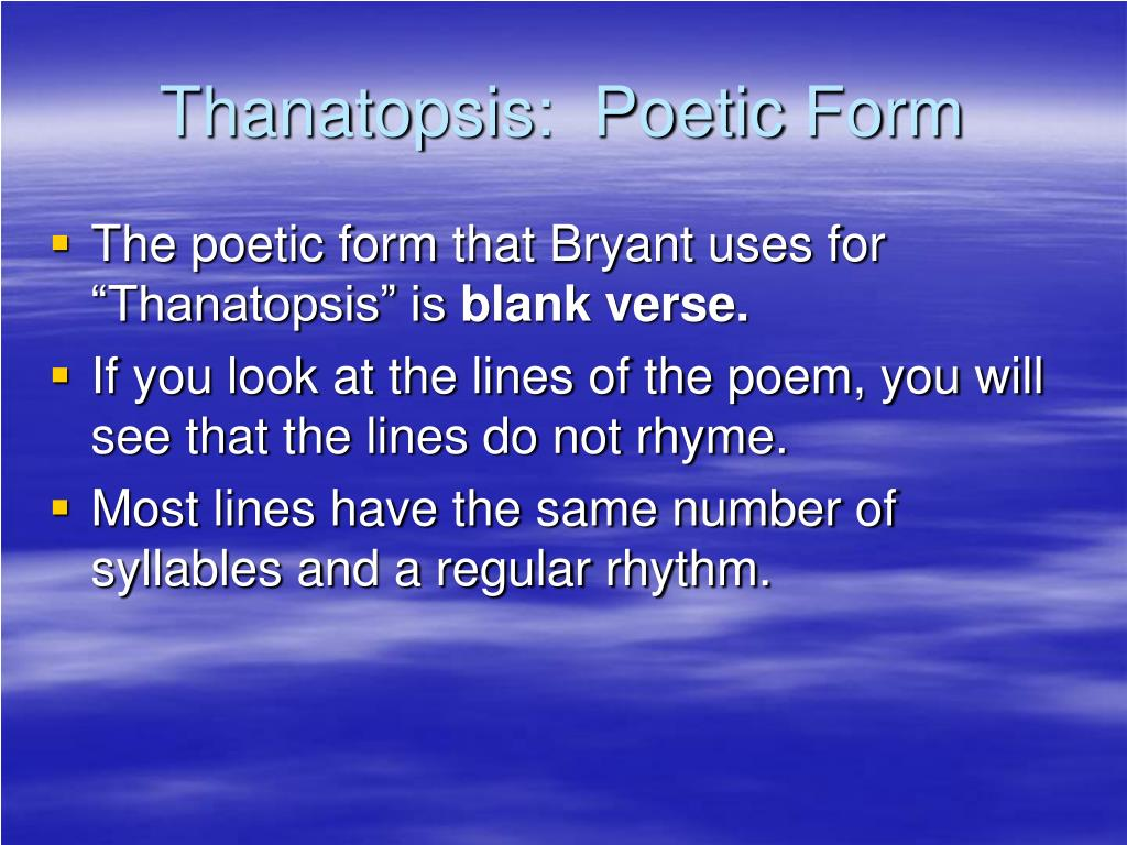 Thanatopsis:  Poetic Form
