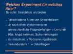 welches experiment f r welches alter