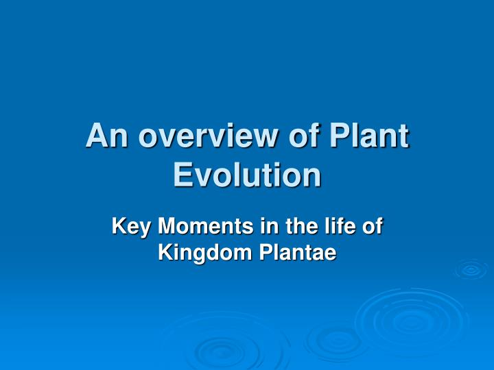 an overview of plant evolution n.