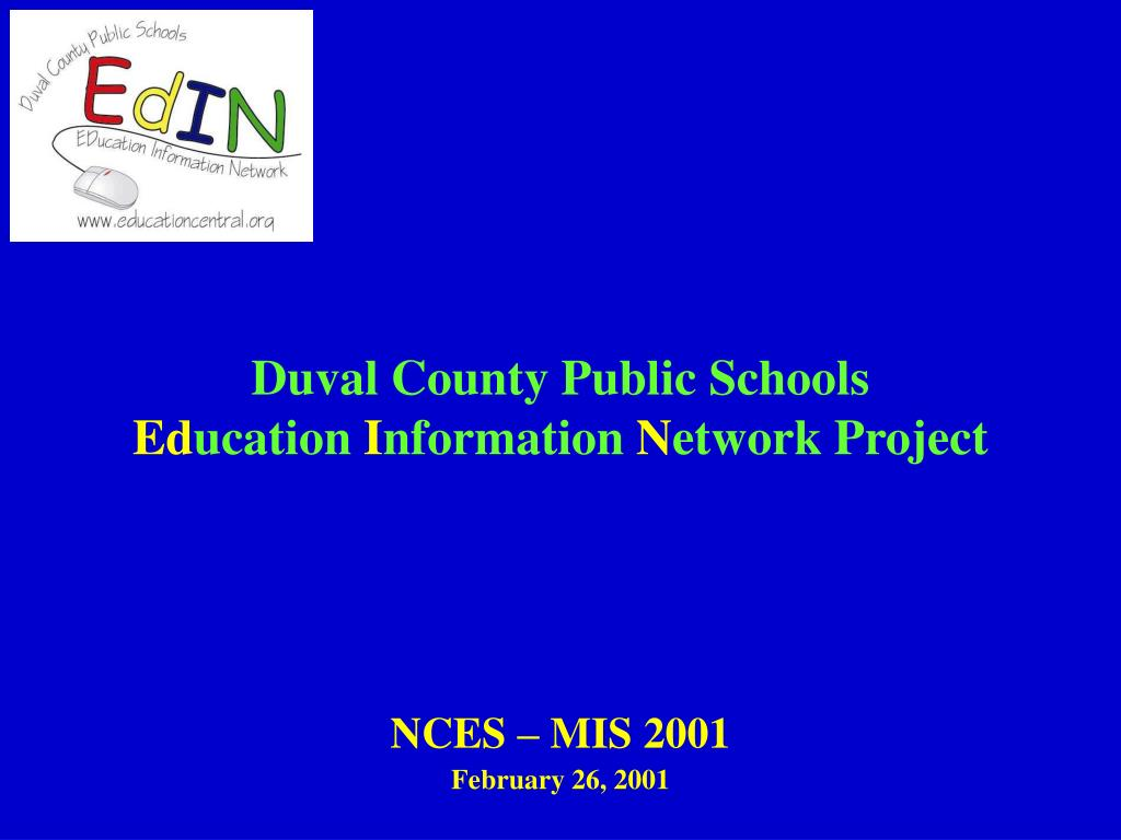 duval county public schools ed ucation i nformation n etwork project l.