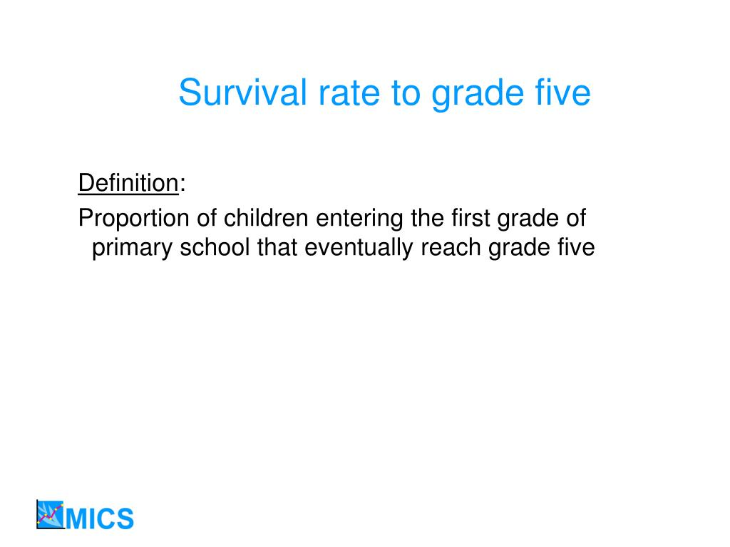 Survival rate to grade five