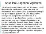aquellos dragones vigilantes
