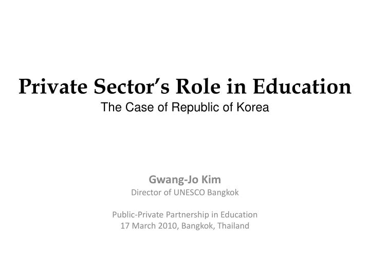 private sector s role in education the case of republic of korea n.