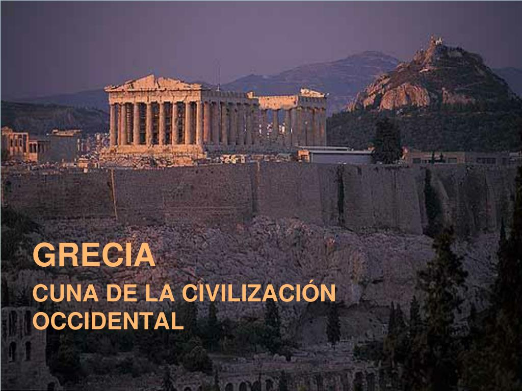 grecia cuna de la civilizaci n occidental l.