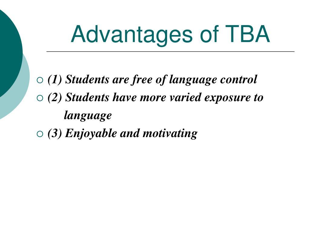 Advantages of TBA