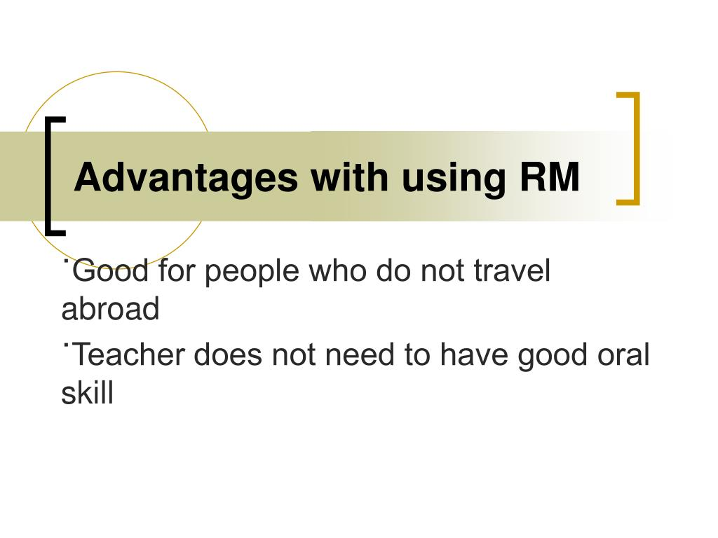 Advantages with using RM