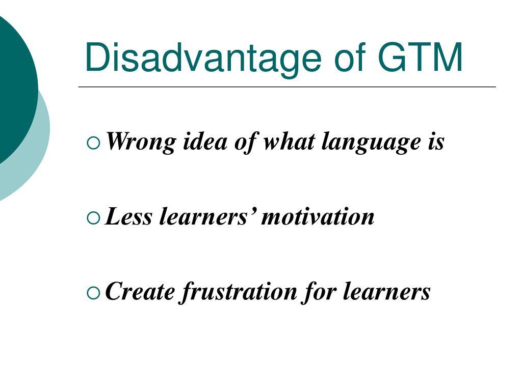 Disadvantage of GTM