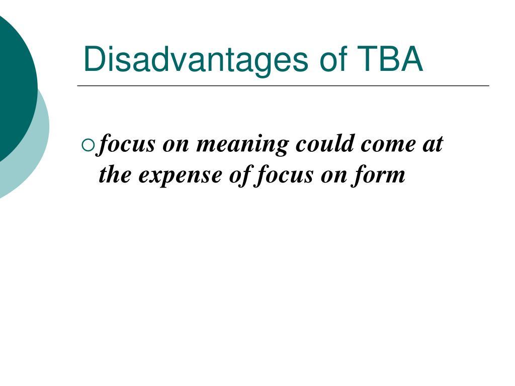 Disadvantages of TBA