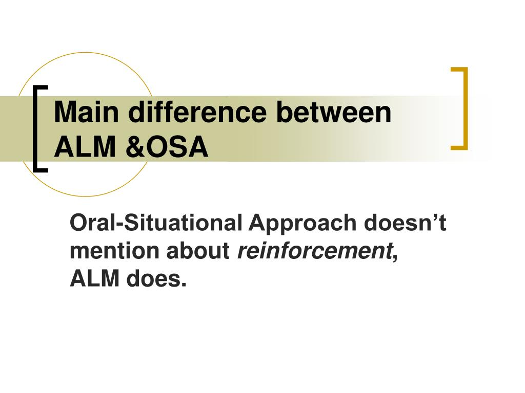 Main difference between ALM &OSA