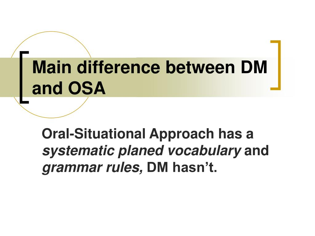 Main difference between DM and OSA