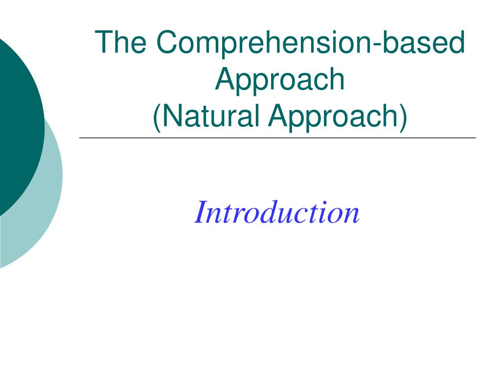 The Comprehension-based Approach