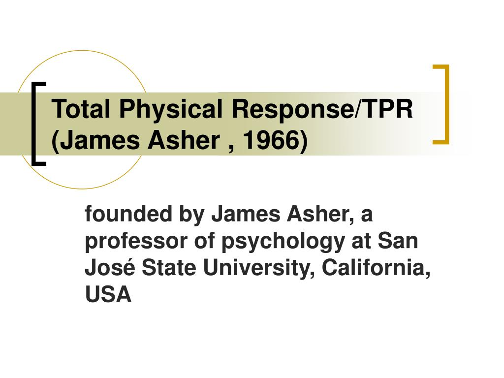 Total Physical Response/TPR  (James Asher , 1966)