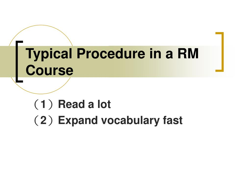 Typical Procedure in a RM Course