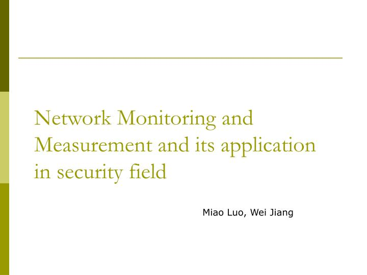 network monitoring and measurement and its application in security field n.