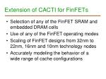extension of cacti for finfets