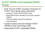 finfet sram and embedded dram design