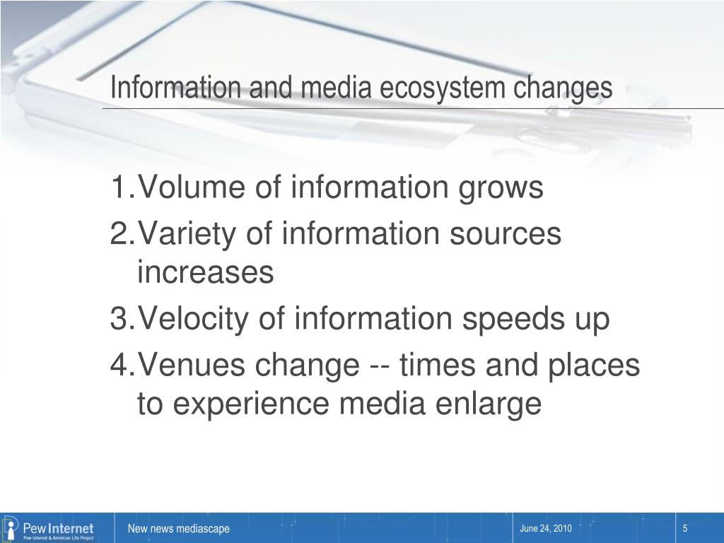 Information and media ecosystem changes