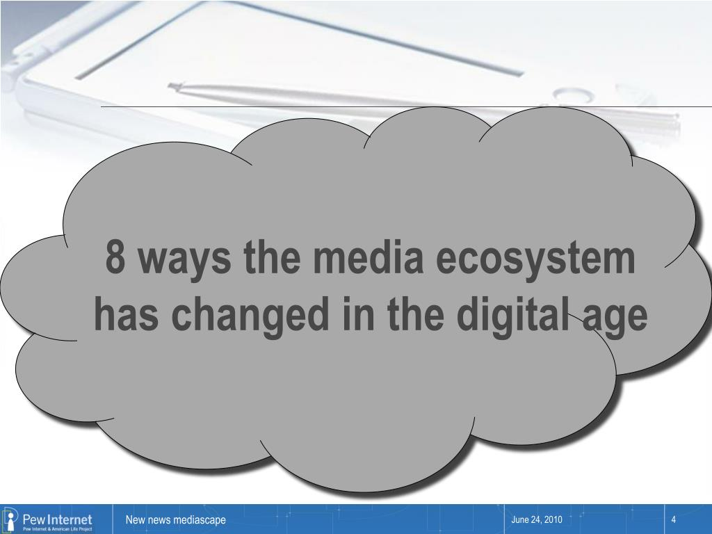 8 ways the media ecosystem has changed in the digital age